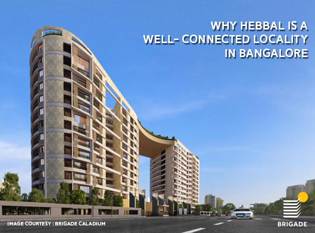 Why Hebbal is a well-connected locality in Bangalore
