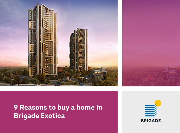 9 Reasons to buy a home in Brigade Exotica