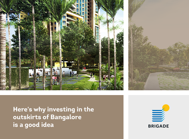 Here's why investing in the outskirts of Bangalore is a good idea