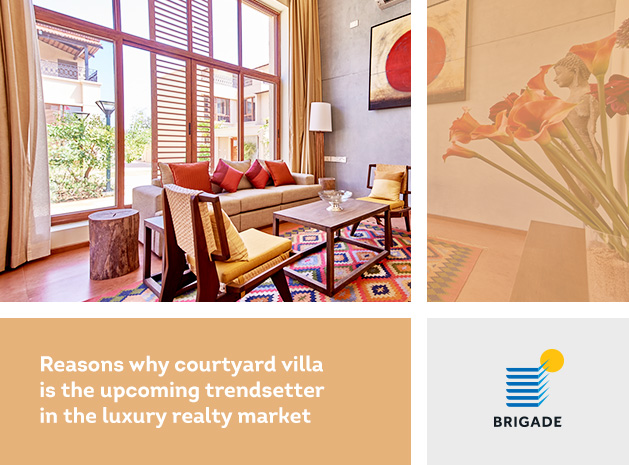 Reasons why courtyard villa is the upcoming trendsetter in the luxury realty market
