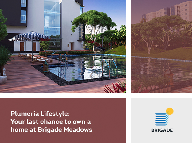 Plumeria Lifestyle: Your last chance to own a home at Brigade Meadows
