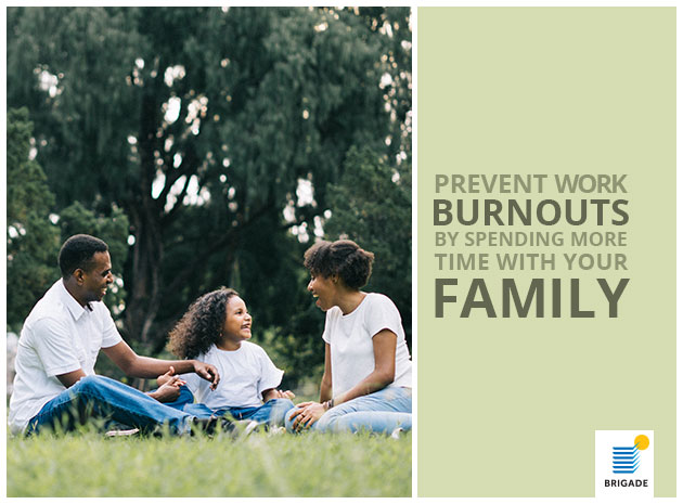 Prevent Work Burnouts By Spending More Time With Your Family