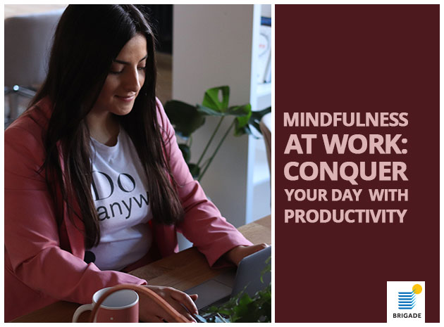 Mindfulness At Work: Conquer Your Day With Productivity