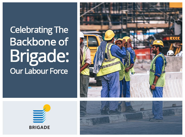 Celebrating the Backbone of Brigade: Our Labour Force