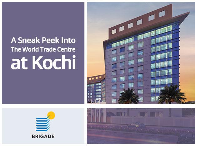A Sneak Peek Into Brigade Group's World Trade Centre, Kochi