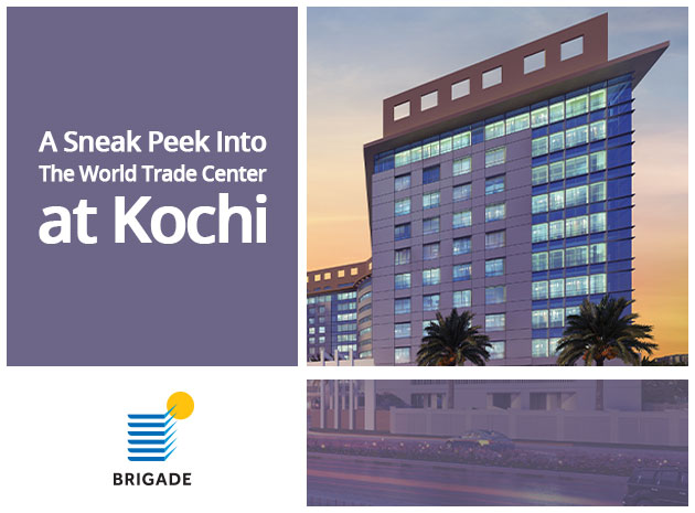 A Sneak Peek Into Brigade Group's World Trade Center, Kochi
