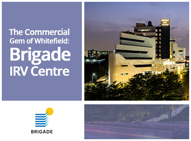 The Commercial Gem of Whitefield: Brigade IRV Centre