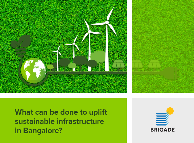 Uplifting Sustainable Infrastructure in Bangalore