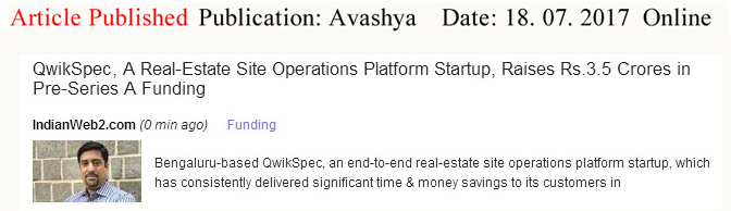 QwikSpec, A Real-Estate site operations platform Startip, raises Rs. 3.5 crores in Pre-Series A funding—Avashya-Qwickspec