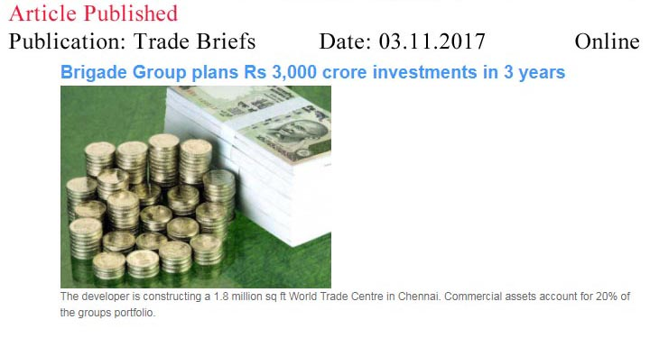 Brigade Group plans Rs 3,000 crore investments in 3 years—India Finance Briefs–Online